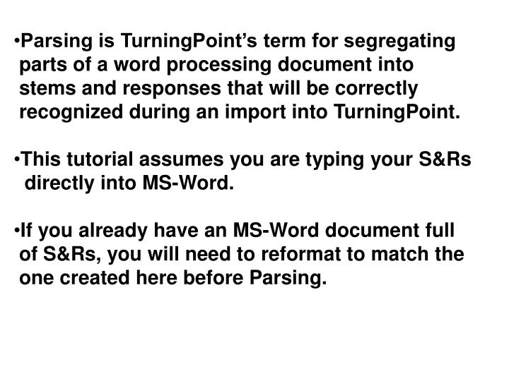 Parsing is TurningPoint's term for segregating