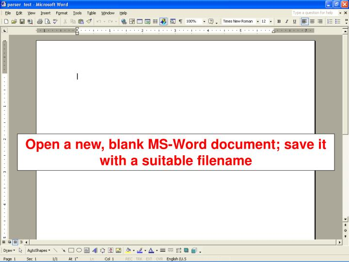 Open a new, blank MS-Word document; save it with a suitable filename