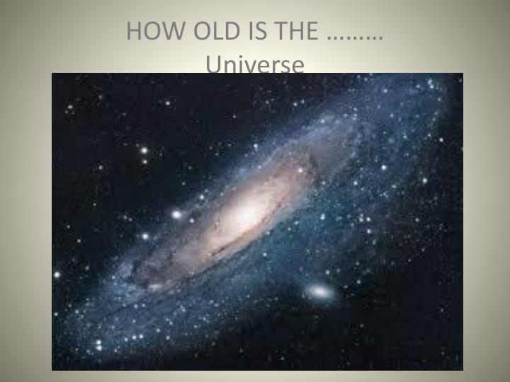 how old is the universe n.