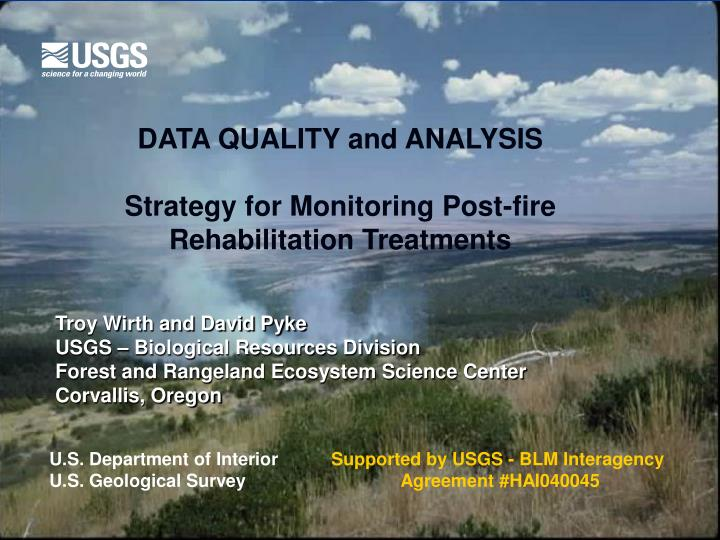 data quality and analysis strategy for monitoring post fire rehabilitation treatments n.