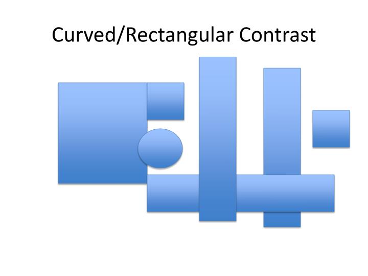 Curved/Rectangular Contrast