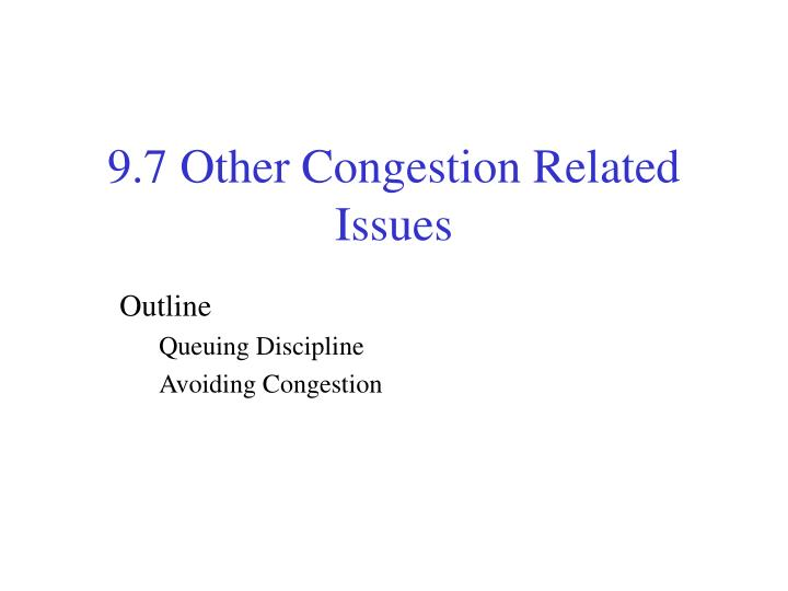 9 7 other congestion related issues