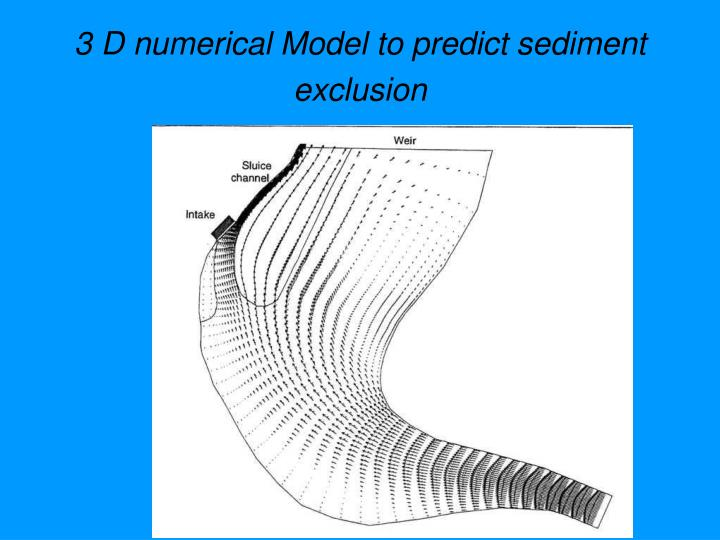 3 D numerical Model to predict sediment exclusion