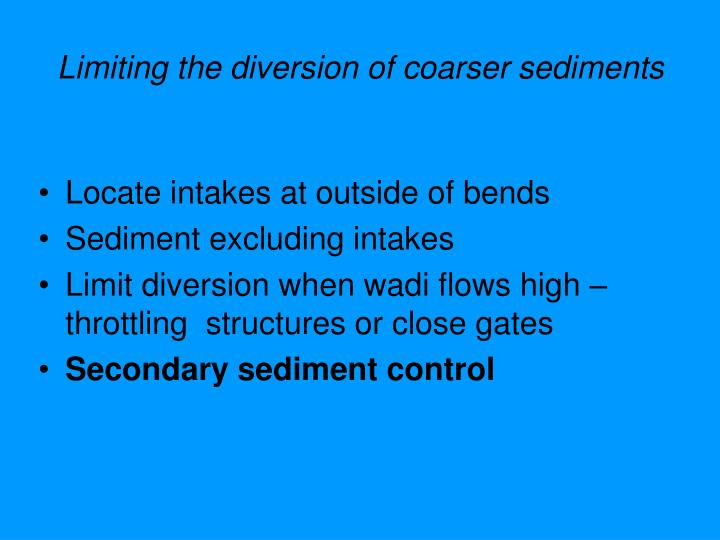 Limiting the diversion of coarser sediments