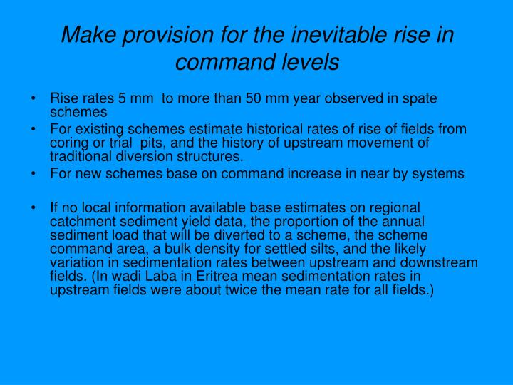 Make provision for the inevitable rise in command levels