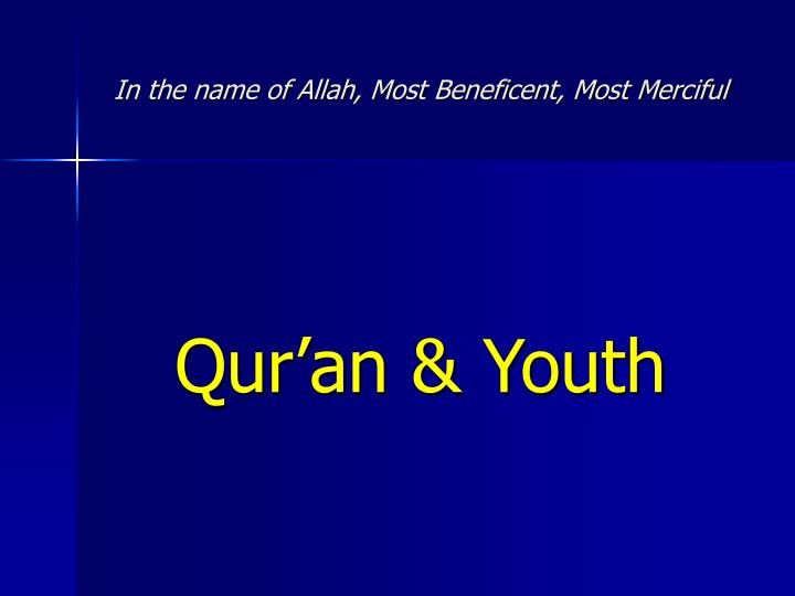 In the name of Allah, Most Beneficent, Most Merciful