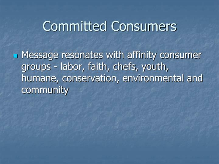 Committed Consumers