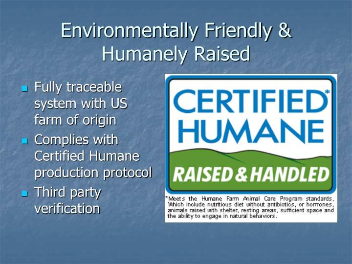 Environmentally Friendly & Humanely Raised