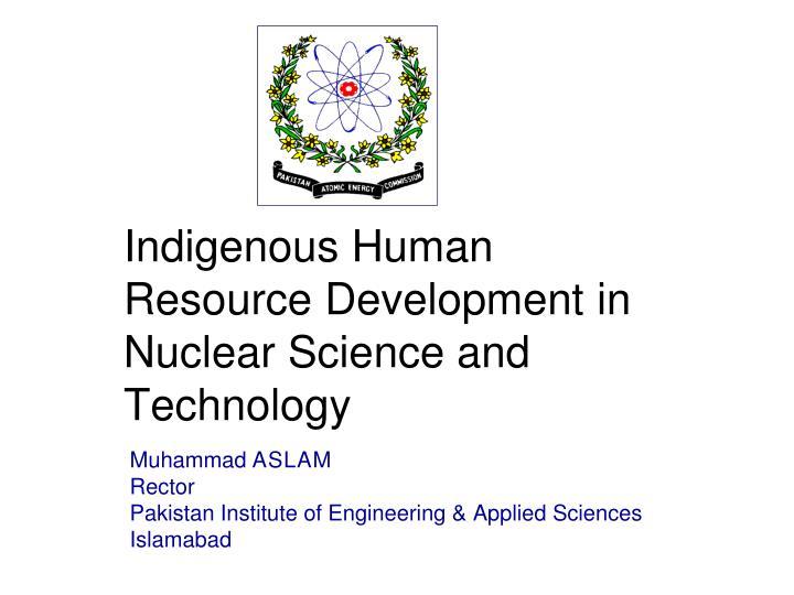 Indigenous human resource development in nuclear science and technology