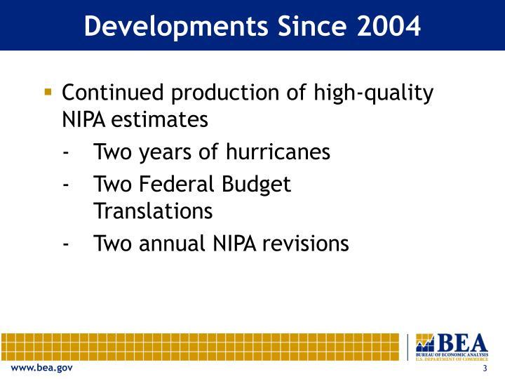 Developments since 2004