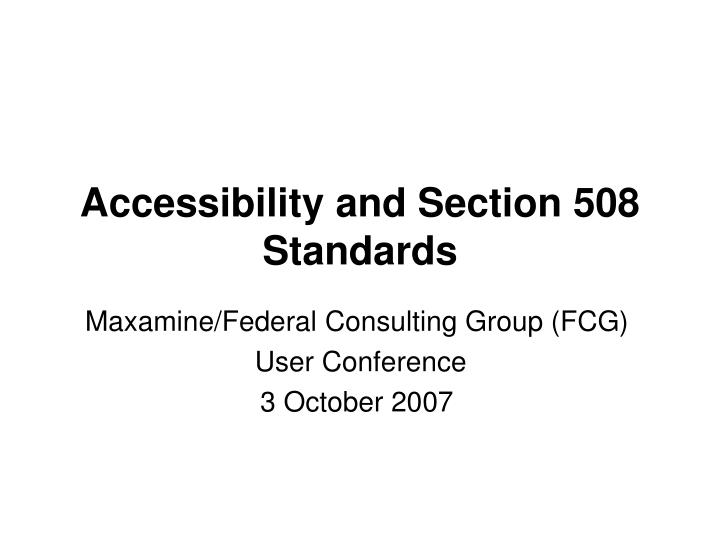 Accessibility and section 508 standards