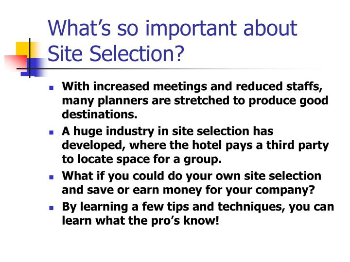 the importance of site selection for Selecting the most appropriate site for a school is an important consideration for a school district and the school community the location, size, and shape of a school site can materially affect the educational program and opportunities for students because program needs differ, school districts .