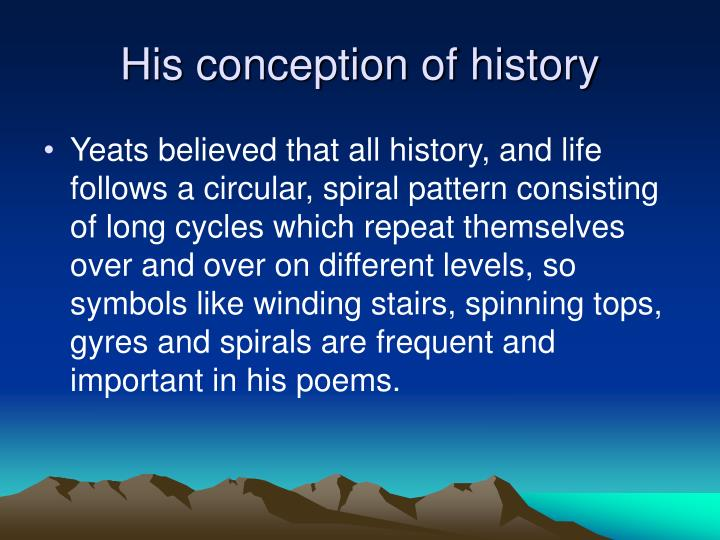 His conception of history