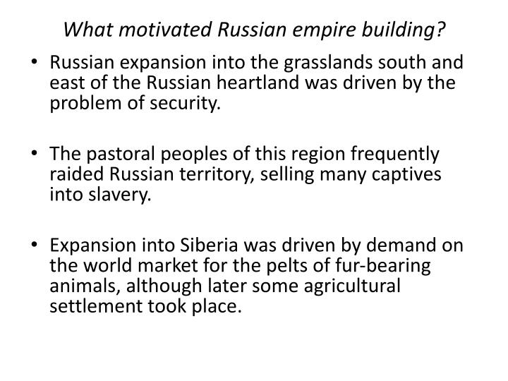 What motivated Russian empire