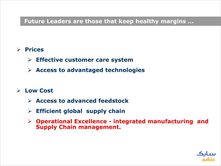Future Leaders are those that keep healthy margins …