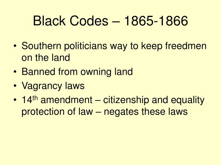 Black Codes – 1865-1866
