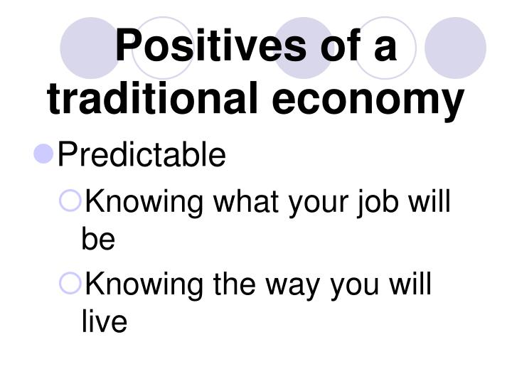 Positives of a traditional economy