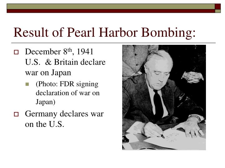 Result of Pearl Harbor Bombing: