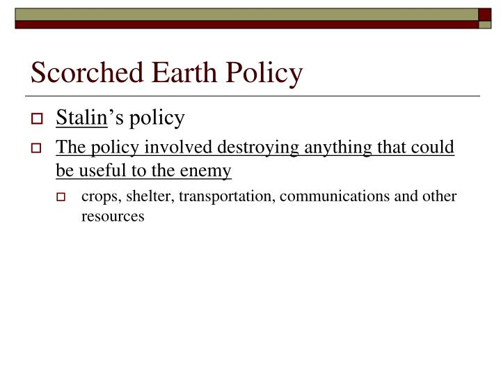 Scorched Earth Policy