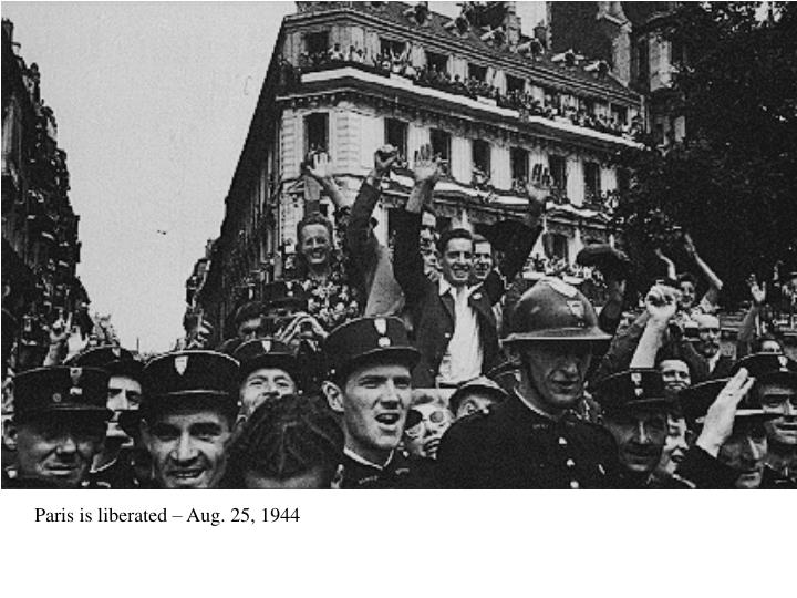 Paris is liberated – Aug. 25, 1944
