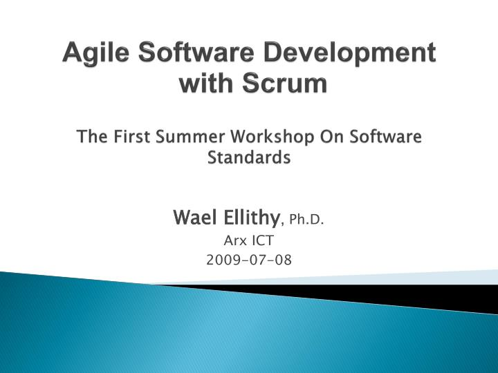 agile software development with scrum the first summer workshop on software standards n.
