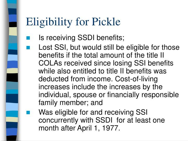 Eligibility for Pickle