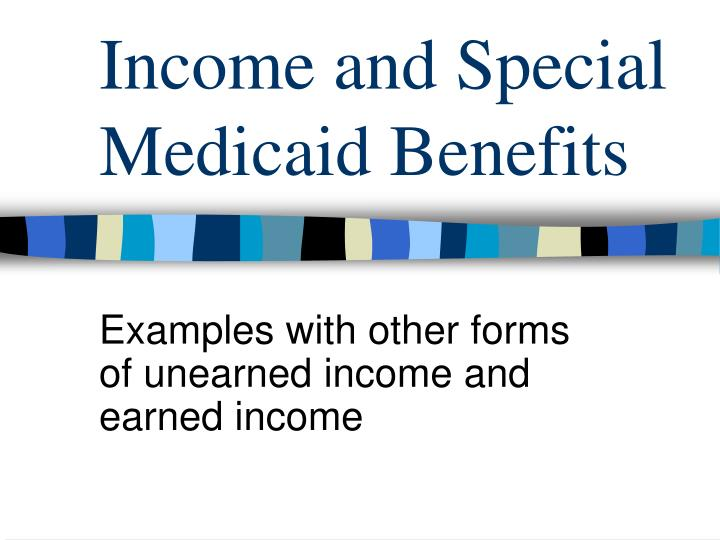 Income and Special Medicaid Benefits