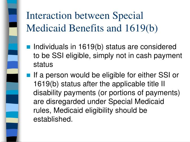 Interaction between Special Medicaid Benefits and 1619(b)
