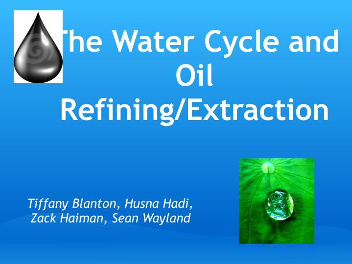 the water cycle and oil refining extraction