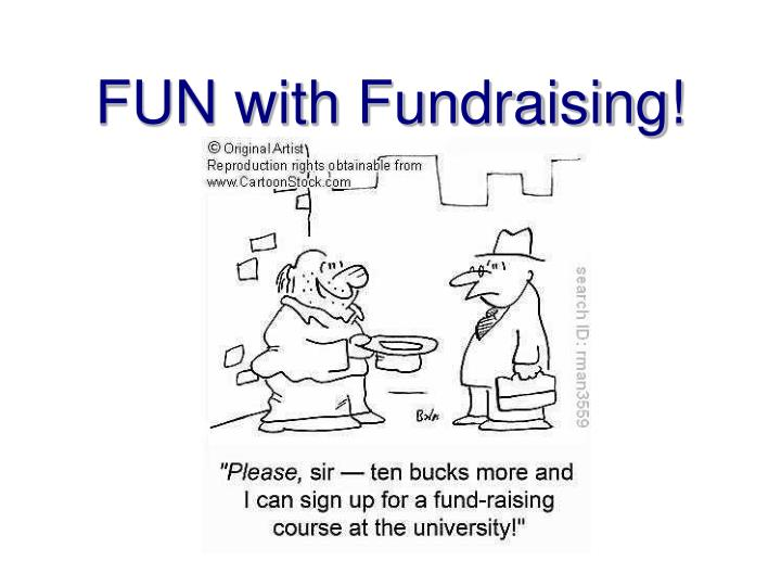 Fun with fundraising