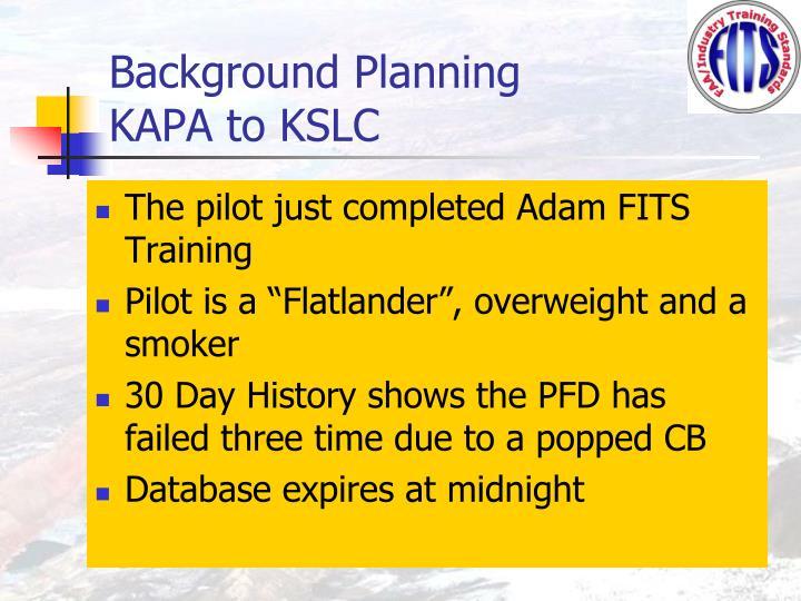 Background planning kapa to kslc