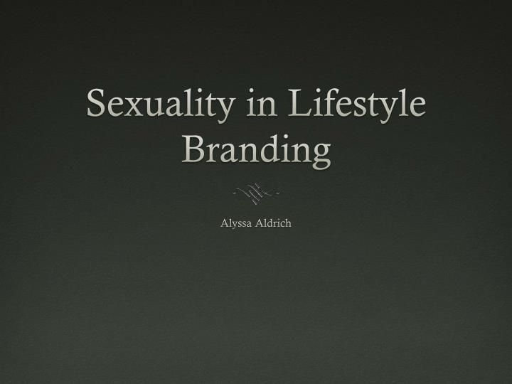 Sexuality in lifestyle branding