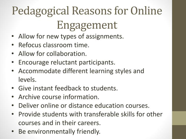 Pedagogical Reasons for Online Engagement
