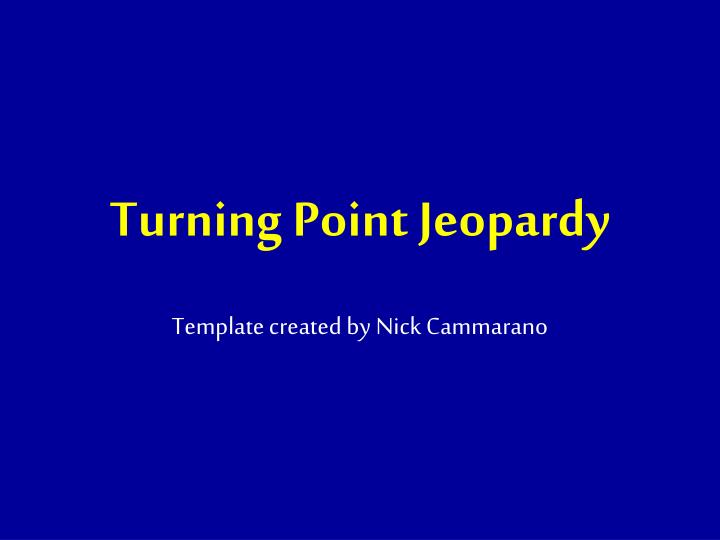 turning point jeopardy n.