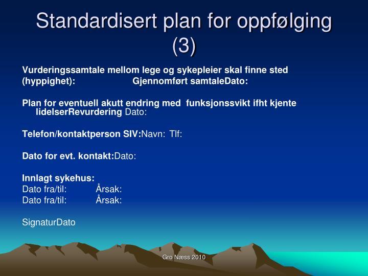 Standardisert plan for oppfølging (3)
