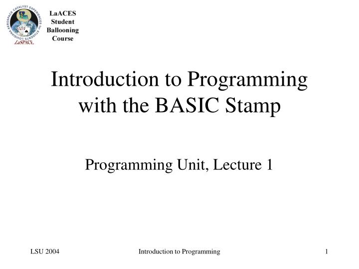 Introduction To Programmingwith The BASIC Stamp Programming Unit
