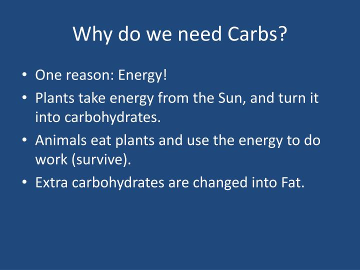Why do we need Carbs?