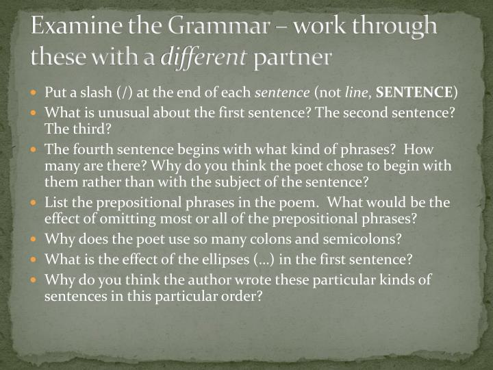 Examine the Grammar – work through these with a