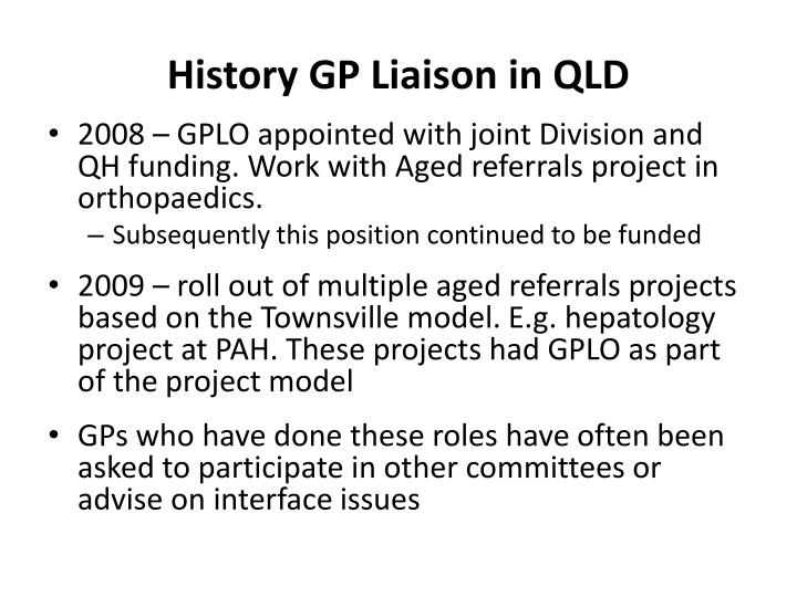 History GP Liaison in QLD
