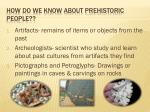 how do we know about prehistoric people