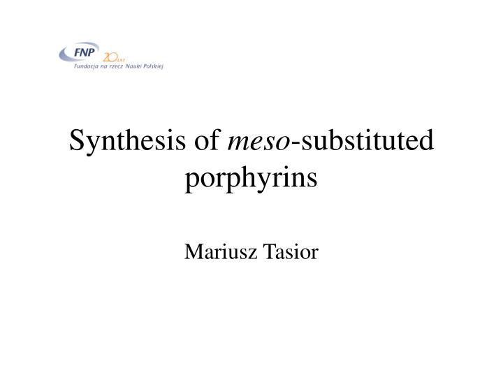 synthesis of meso substituted porphyrins n.