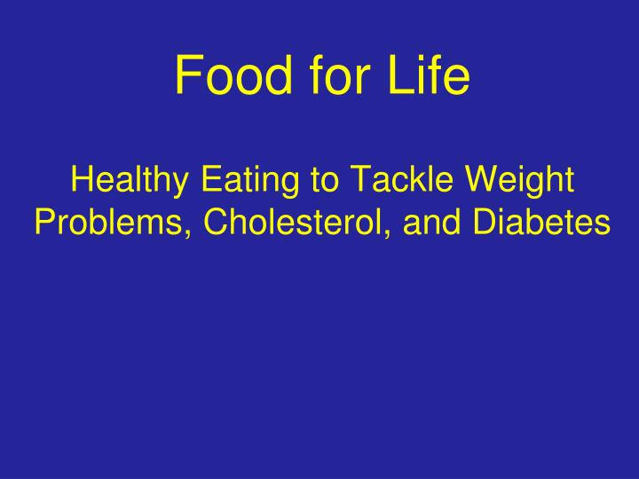 food for life healthy eating to tackle weight problems cholesterol and diabetes n.