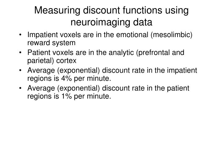 Measuring discount functions using neuroimaging data
