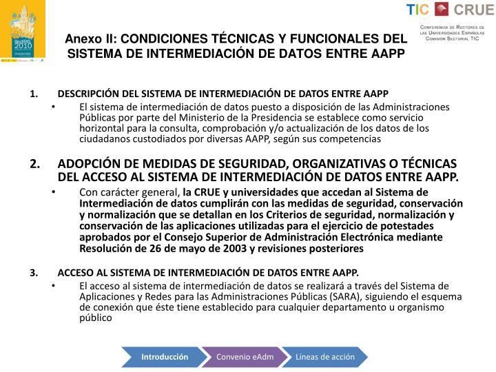 Anexo II: CONDICIONES TÉCNICAS Y FUNCIONALES DEL SISTEMA DE INTERMEDIACIÓN DE DATOS ENTRE AAPP