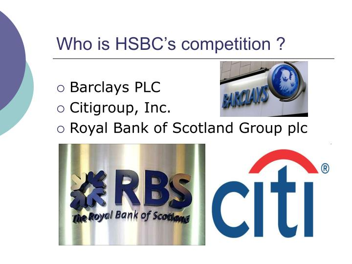 Who is HSBC's competition ?