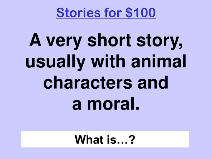 Stories for $100