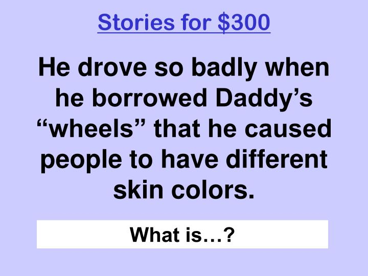 Stories for $300