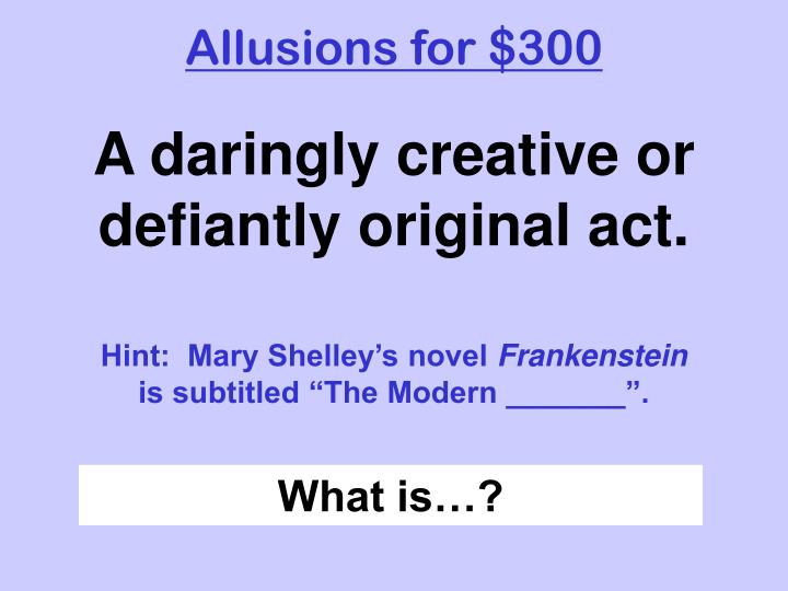 Allusions for $300