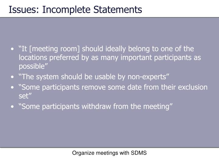 Issues: Incomplete Statements
