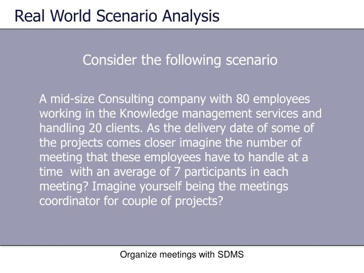 Real world scenario analysis